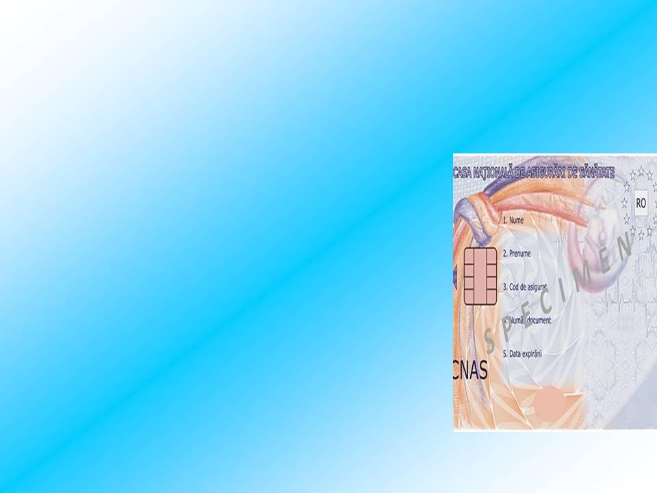 CARDUL NAŢIONAL DE ASIGURĂRI DE SĂNĂTATE